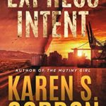 [PDF] [EPUB] Express Intent: An Intriguing Crime Thriller (Gold and Courage Series Book 3) Download