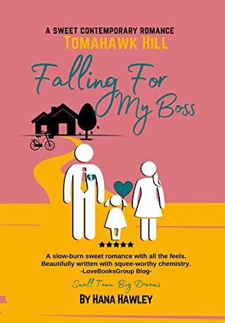 [PDF] [EPUB] Falling For My Boss: A Tomahawk Hill Contemporary Romance Download by Hana Hawley