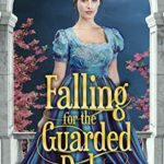 [PDF] [EPUB] Falling For The Guarded Duke: A Historical Regency Romance Book Download