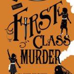 [PDF] [EPUB] First Class Murder: A Murder Most Unladylike Mystery Download