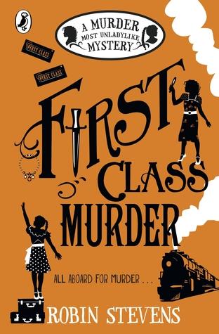 [PDF] [EPUB] First Class Murder: A Murder Most Unladylike Mystery Download by Robin  Stevens