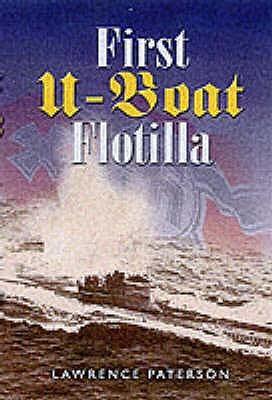 [PDF] [EPUB] First U-Boat Flotilla Download by Lawrence Paterson