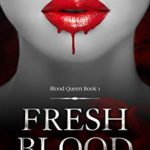 [PDF] [EPUB] Fresh Blood: A Paranormal Vampire Tale (Blood Queen Book 1) Download