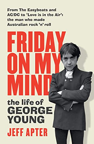 [PDF] [EPUB] Friday on My Mind: The life of George Young Download by Jeff Apter