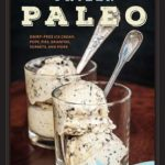 [PDF] [EPUB] Frozen Paleo: Dairy-Free Ice Cream, Pops, Pies, Granitas, Sorbets, and More Download