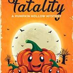 [PDF] [EPUB] Fudgy Fatality: A Pumpkin Hollow Mystery, book 10 Download