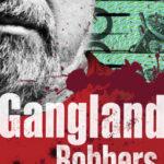 [PDF] [EPUB] Gangland Robbers Download