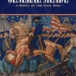 [PDF] [EPUB] General Meade: A Novel of the Civil War Download