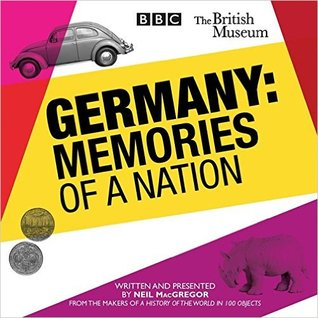 [PDF] [EPUB] Germany: Memories of a Nation Download by Neil MacGregor