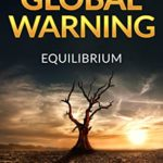 [PDF] [EPUB] Global Warning Equilibrium: A post-apocalyptic thriller Download