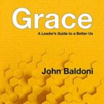 [PDF] [EPUB] Grace: A Leader's Guide to a Better Us Download