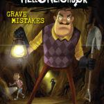 [PDF] [EPUB] Grave Mistakes (Hello Neighbor, #5) Download