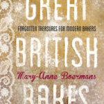 [PDF] [EPUB] Great British Bakes: Forgotten treasures for modern bakers Download