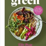 [PDF] [EPUB] Green: Veggie and vegan meals for no-fuss weeks and relaxed weekends Download