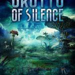 [PDF] [EPUB] Grotto of Silence (Alien Rebellion #2) Download