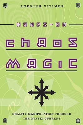 [PDF] [EPUB] Hands-On Chaos Magic: Reality Manipulation Through the Ovayki Current Download by Andrieh Vitimus