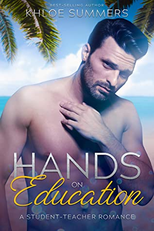 [PDF] [EPUB] Hands on Education (A Student-Teacher Romance): Beach Alpha Series Download by Khloe Summers