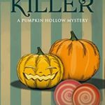 [PDF] [EPUB] Hard Candy and a Killer: A Pumpkin Hollow Mystery, book 7 Download