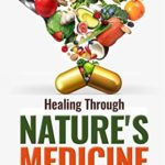 [PDF] [EPUB] Healing Through Nature's Medicine: A Story of Hope Download