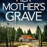 [PDF] [EPUB] Her Mother's Grave (Detective Josie Quinn, #3) Download