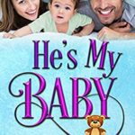 [PDF] [EPUB] He's My Baby (Single Title Series Book 1) Download