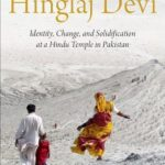 [PDF] [EPUB] Hinglaj Devi: Identity, Change, and Solidification at a Hindu Temple in Pakistan Download