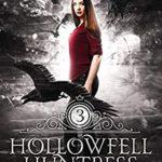 [PDF] [EPUB] Hollowfell Huntress (Spellwood Academy, #3) Download