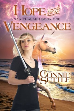 [PDF] [EPUB] Hope and Vengeance (Saa Thalarr, #1) Download by Connie Suttle