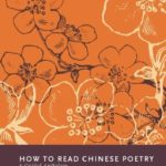 [PDF] [EPUB] How to Read Chinese Poetry: A Guided Anthology Download