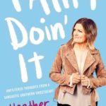 [PDF] [EPUB] I Ain't Doin' It: Unfiltered Thoughts From a Sarcastic Southern Sweetheart Download