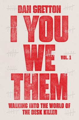 [PDF] [EPUB] I You We Them, Volume 1: Walking Into the World of the Desk Killer Download by Dan Gretton