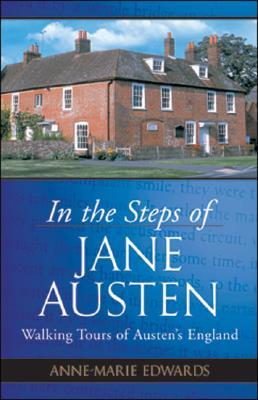 [PDF] [EPUB] In the Steps of Jane Austen: Walking Tours of Austen's England Download by Anne-Marie Edwards