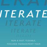 [PDF] [EPUB] Iterate: Run a Fast, Flexible, Focused Management Team Download
