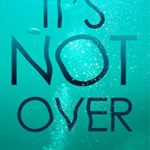 [PDF] [EPUB] It's Not Over (Eva Rae Thomas Mystery Book 6) Download
