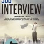 [PDF] [EPUB] Job Interview: THIS BOOK INCLUDES: Guide to a Winning Interview, How to Answer Questions, Preparation, Questions and Answers Download