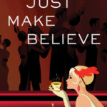 [PDF] [EPUB] Just Make Believe (Lady Adelaide Mystery #3) Download