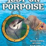 [PDF] [EPUB] Just on Porpoise (Hetta Coffey series Book 12) Download