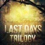 [PDF] [EPUB] Last Days Trilogy (Last Days Trilogy #1-3) Download