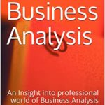 [PDF] [EPUB] Learn Business Analysis: An Insight into professional world of Business Analysis Download