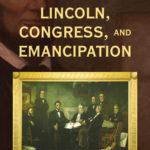 [PDF] [EPUB] Lincoln, Congress, and Emancipation Download