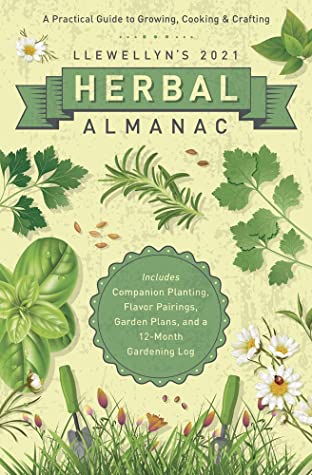 [PDF] [EPUB] Llewellyn's 2021 Herbal Almanac: A Practical Guide to Growing, Cooking and Crafting Download by Elizabeth Barrette