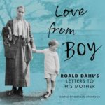 [PDF] [EPUB] Love from Boy: Roald Dahl's Letters to His Mother Download