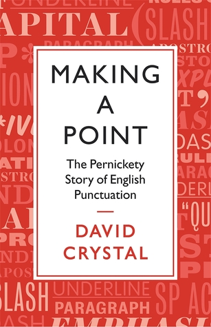 [PDF] [EPUB] Making a Point: The Pernickety Story of English Punctuation Download by David Crystal