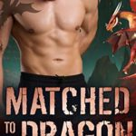 [PDF] [EPUB] Matched to the Dragon (Dragon Valley #9) Download