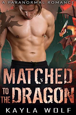 [PDF] [EPUB] Matched to the Dragon (Dragon Valley #9) Download by Kayla Wolf