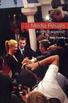 [PDF] [EPUB] Media Rituals: A Critical Approach Download by Nick Couldry