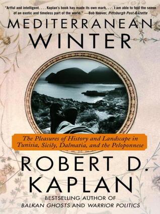 [PDF] [EPUB] Mediterranean Winter Download by Robert D. Kaplan