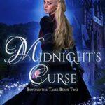 [PDF] [EPUB] Midnight's Curse: A Cinderella Retelling (Beyond the Tales Book 2) Download