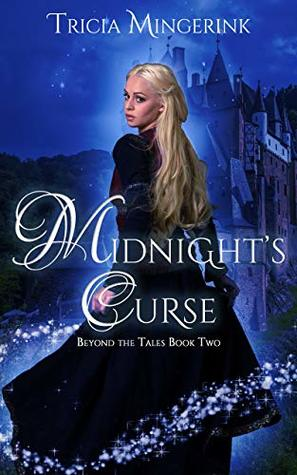 [PDF] [EPUB] Midnight's Curse: A Cinderella Retelling (Beyond the Tales Book 2) Download by Tricia Mingerink
