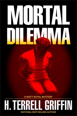 [PDF] [EPUB] Mortal Dilemma (Matt Royal Mystery #10) Download by H. Terrell Griffin